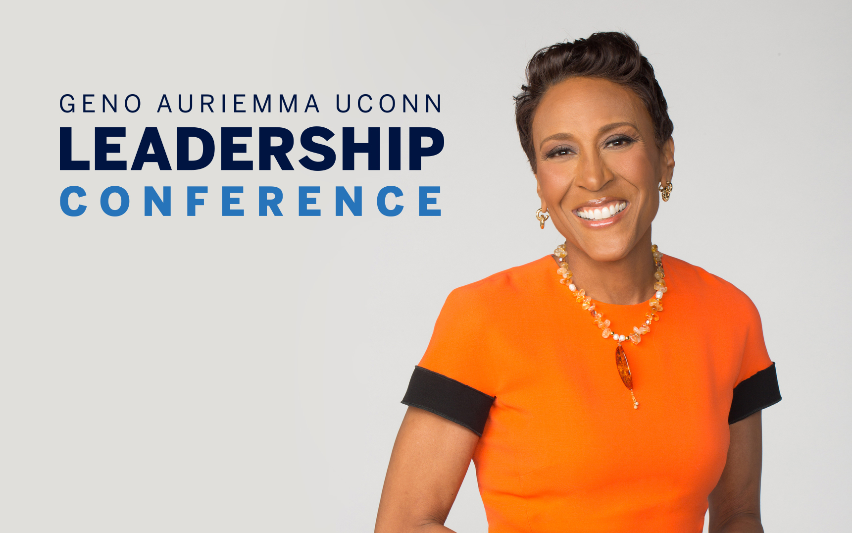 "2018 Geno Auriemma UConn Leadership Conference Keynote Speaker Robin Roberts, Co-Anchor ""Good Morning America"""